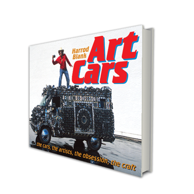 Art Cars Book - New Edition by Harrod Blank